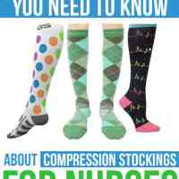 3 Things You Need to Know About Compression Stockings for Nurses