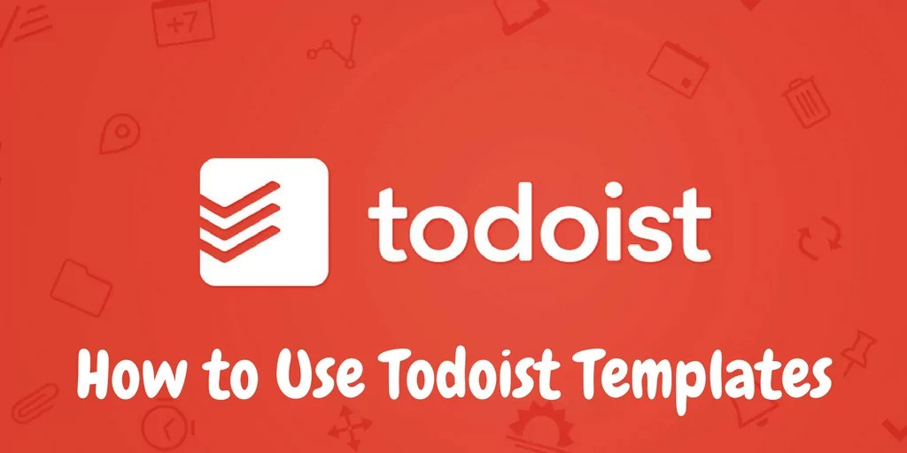 How to Use Todoist Templates | The Nerdy Student