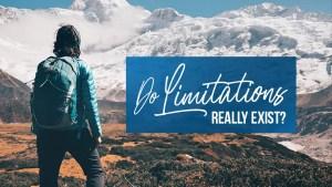 Do Limitations Really Exist?