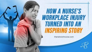How a Nurse's Workplace Injury turned into an Inspiring Story