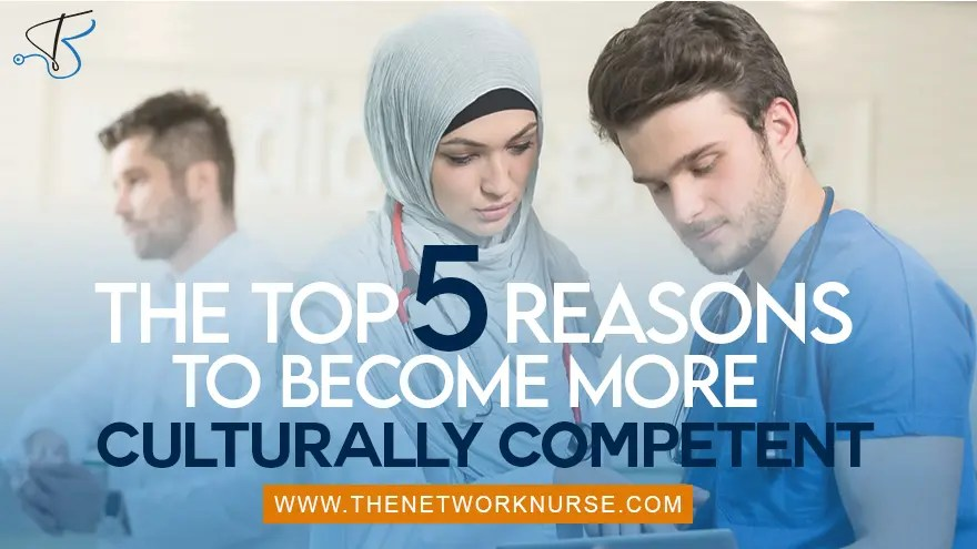 The Top 5 Reasons to Become More Culturally Competent
