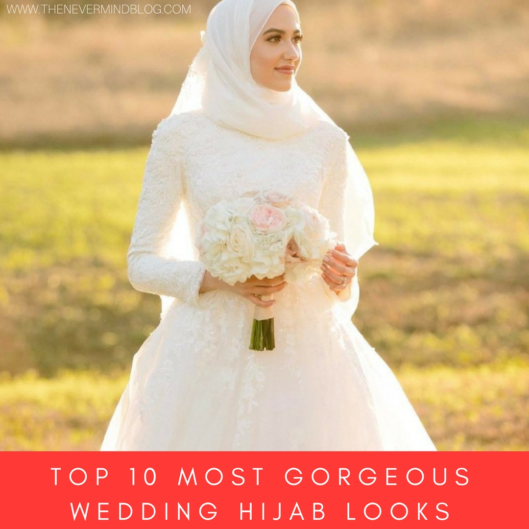 Top 10 Most Gorgeous Wedding Hijab Looks