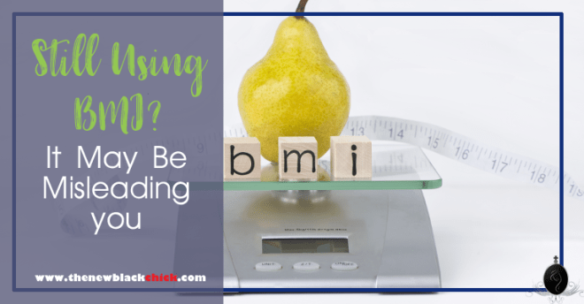Still Using BMI As An Indicator? It May Be Misleading You.