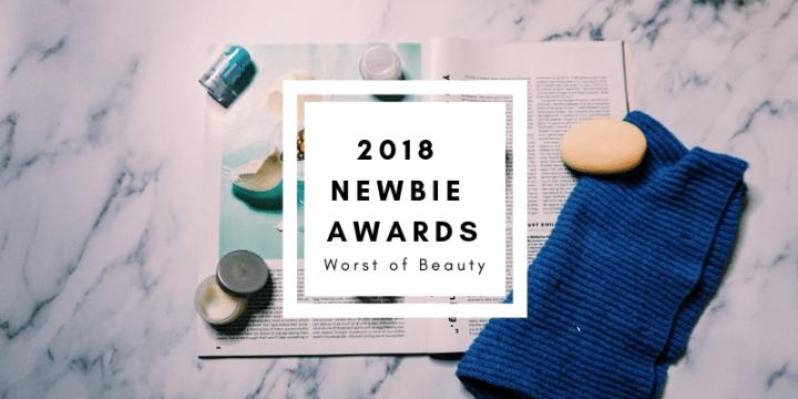 2018 Newbie Awards: Worst of Beauty