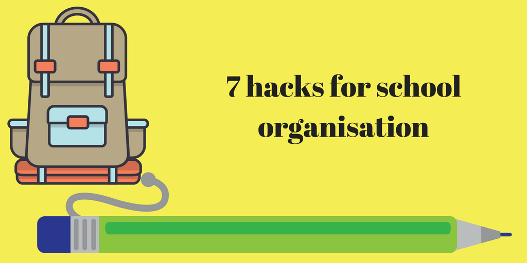 Parenting Hacks for School Organisation