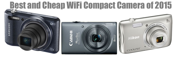 Best and cheap wifi compact camera of 2015 new camera for New camera 2015
