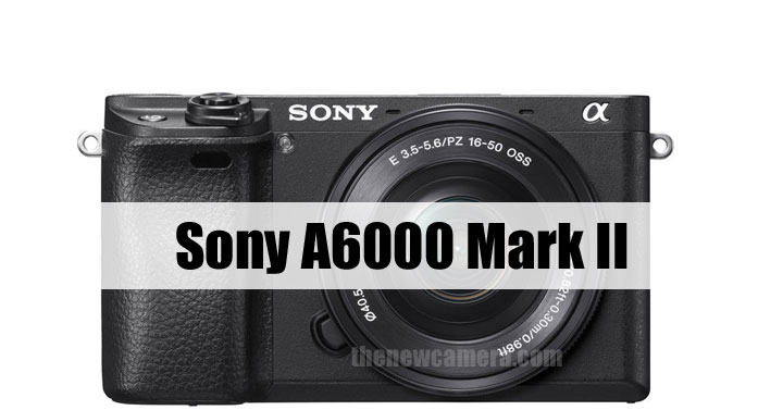 Sony A6000 Mark II camera