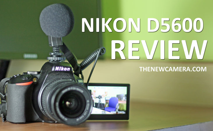 Nikon D5600 Review - 2018 « NEW CAMERA