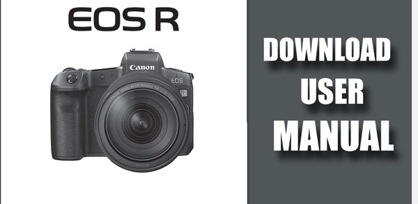 download canon eosr user manual new camera rh thenewcamera com Nikon Lenses Canon EF 100-400Mm Lens