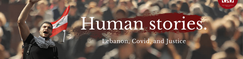 Covid-19 Did Not Stop the Fight for Justice in Lebanon – A Conversation with Laila Kaddour