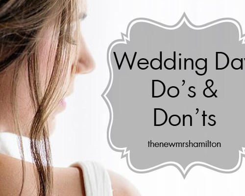 Wedding Day Do's and Don'ts