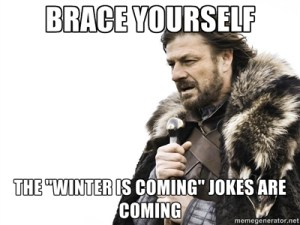 Brace-Yourself-The-winter-is-coming-jokes-are-coming-meme
