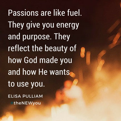 Passions are like fuel!