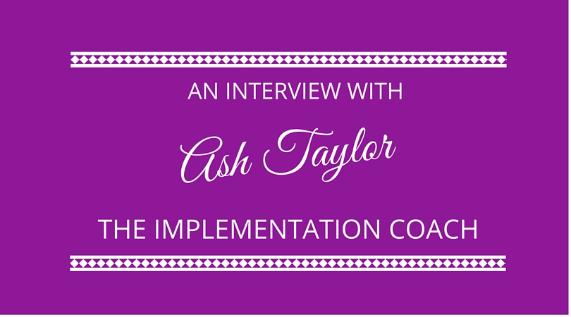 #17 Ash Taylor The Implementation Coach