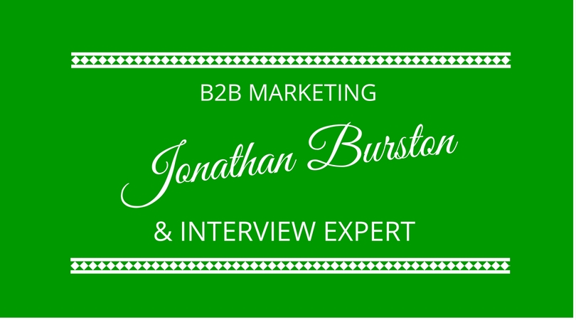 #44 Jonathan Burston – B2B Marketing & Interviewing Expert