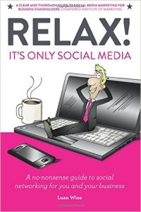 Relax! It's Only Social Media - Luan Wise
