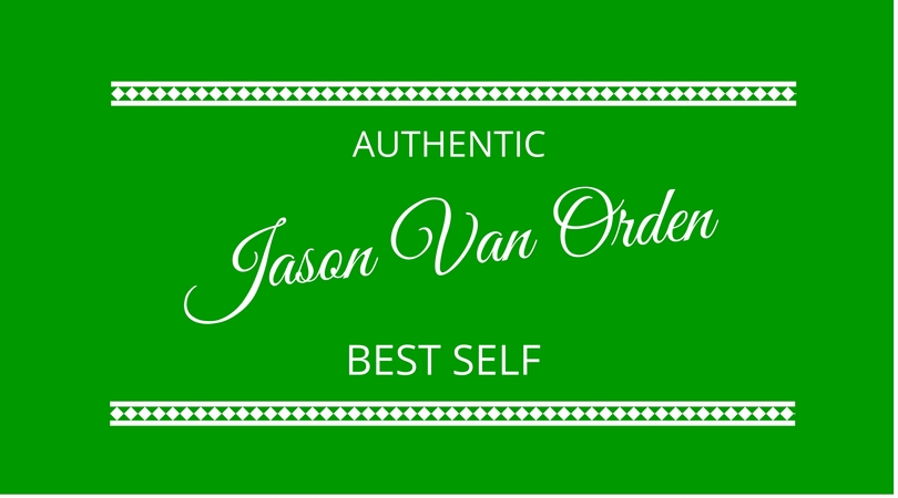 Authentic Best Self with Jason Van Orden