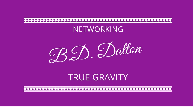 True Gravity and Networking with BD Dalton 11