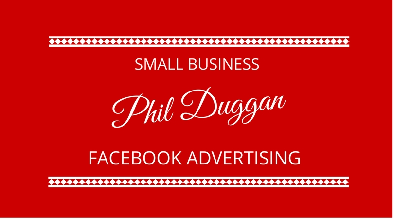 #70 Facebook Advertising for Small Business with Phil Duggan