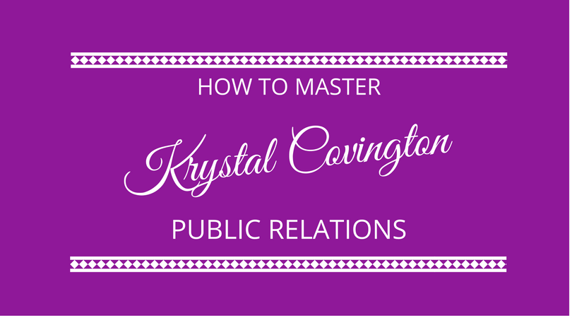 #99 How to Master Public Relations with Krystal Covington