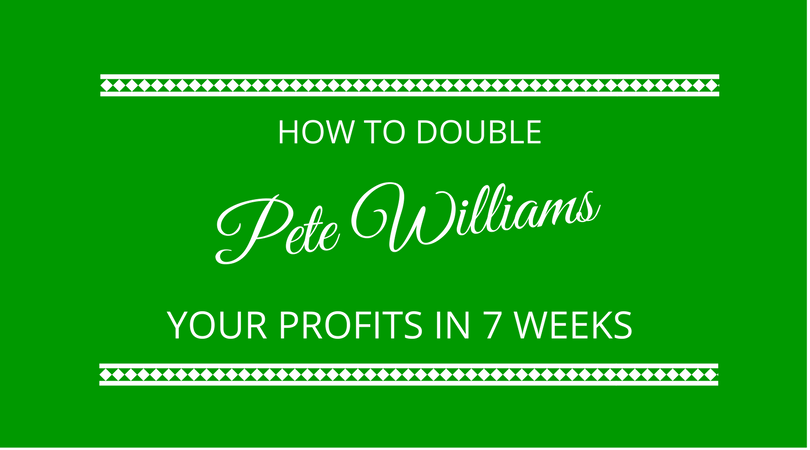 The 7 Levers to double your profits in the next 7 weeks with Pete Williams
