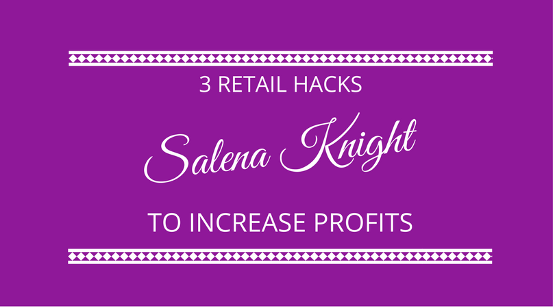 #119 Salena Knight – 3 Breakthrough Hacks That Increase Returns From Your Retailing Business