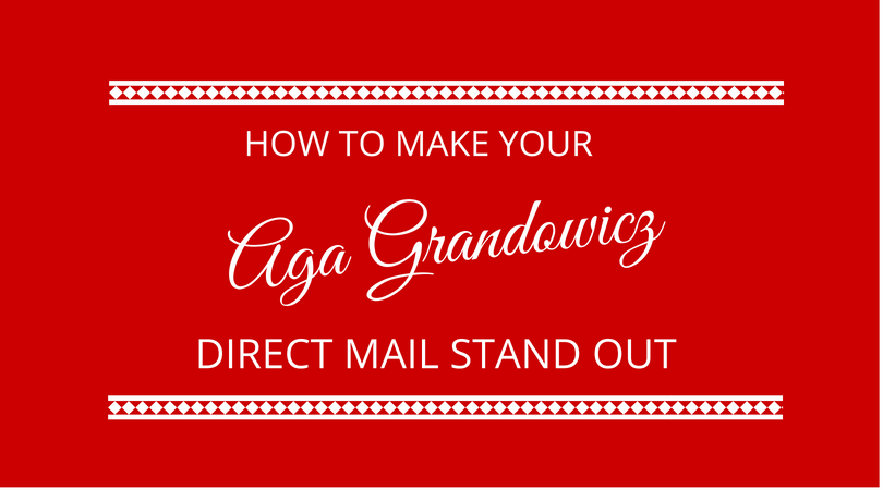 How do you make direct mail stand out? with Aga Grandowicz