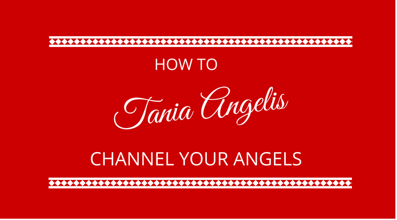 #125 Tania Angelis – How To Channel Your Angels