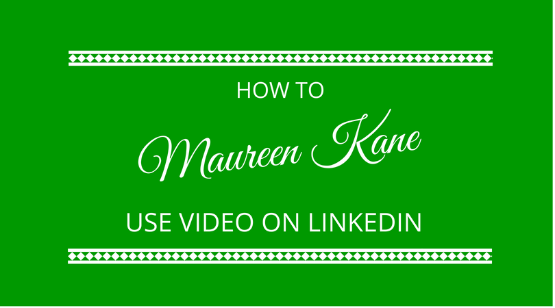 #126 Maureen Kane – Using Video For Lead Generation