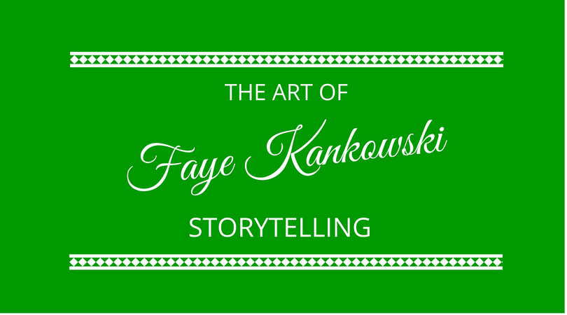 #130 Faye Kankowski – The Art of Storytelling