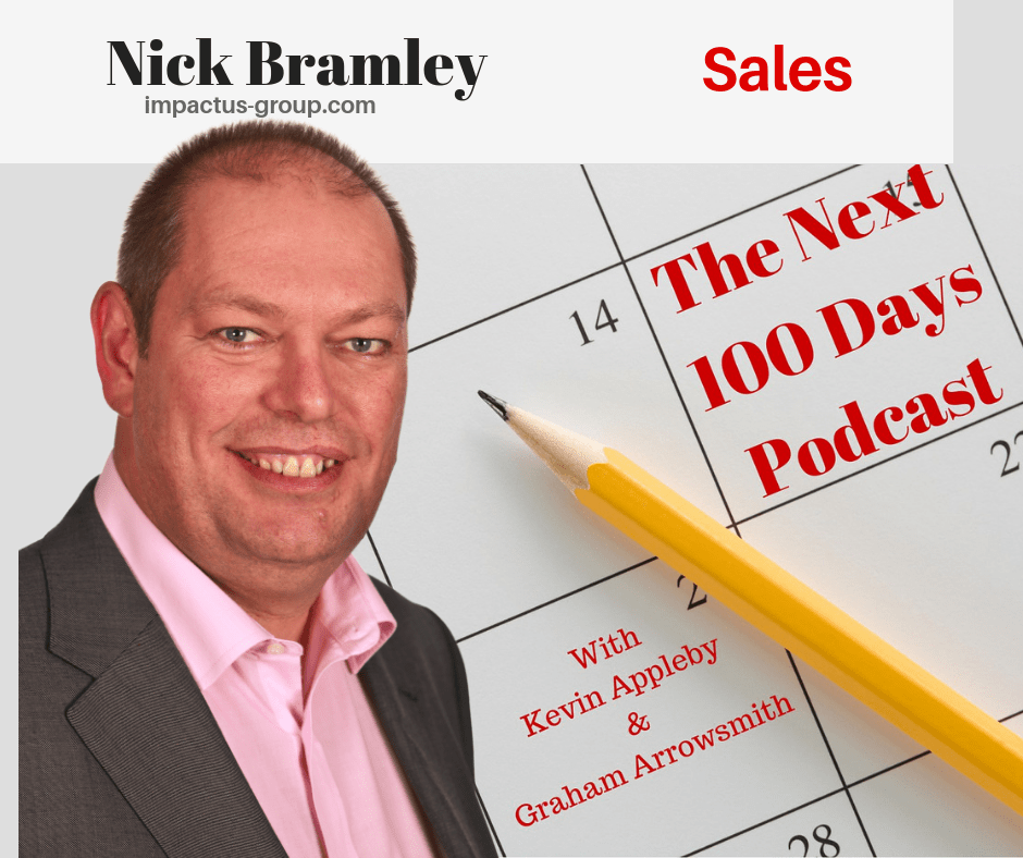Nick Bramley, Sales, The Next 100 Days Podcast