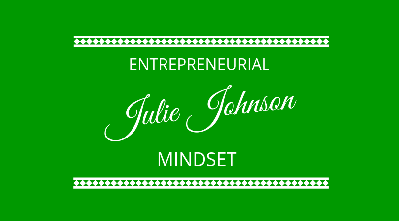 #169 Julie Johnson – Entrepreneurial Mindset