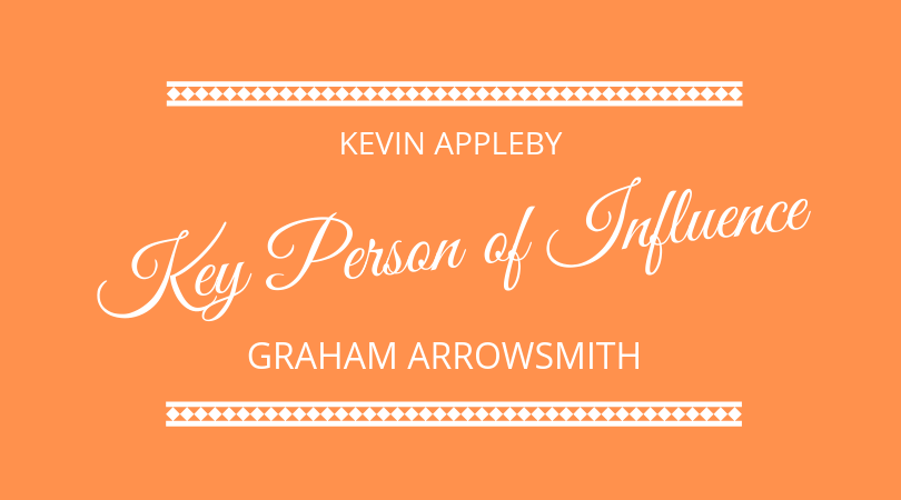 #175 Kevin Appleby & Graham Arrowsmith – Key Person of Influence