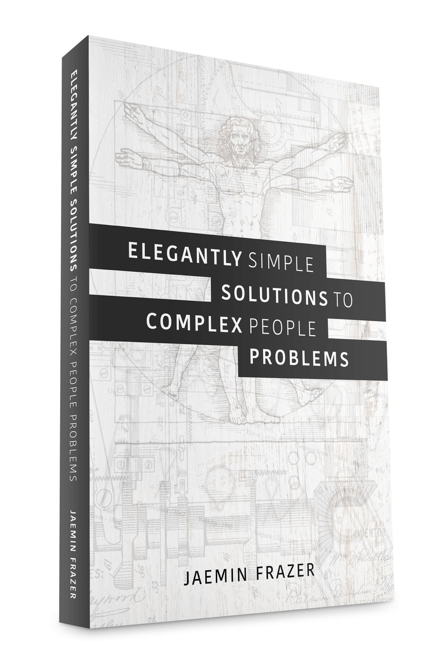 Elegantly Simple Solutions to Complex People Problems, Jaemin Frazer, The Next 100 Days Podcast