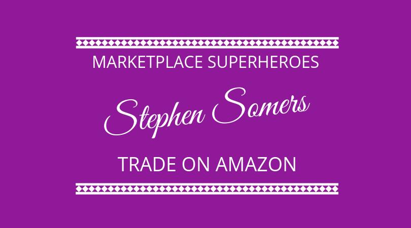 #189 Stephen Somers – Trade on Amazon