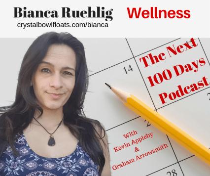 Wellness, Bianca Ruehlig, The Next 100 Days Podcast