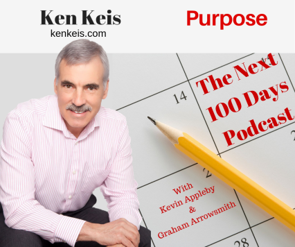 Ken Keis, The Next 11 Days Podcast, Purpose, Business
