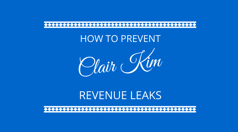 #198 Claire Kim – How to Stop Revenue Leaks