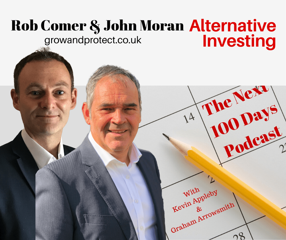 John Moran and Rob Comer on the next 100 days podcast with hosts Graham Arrowsmith and Kevin Appleby