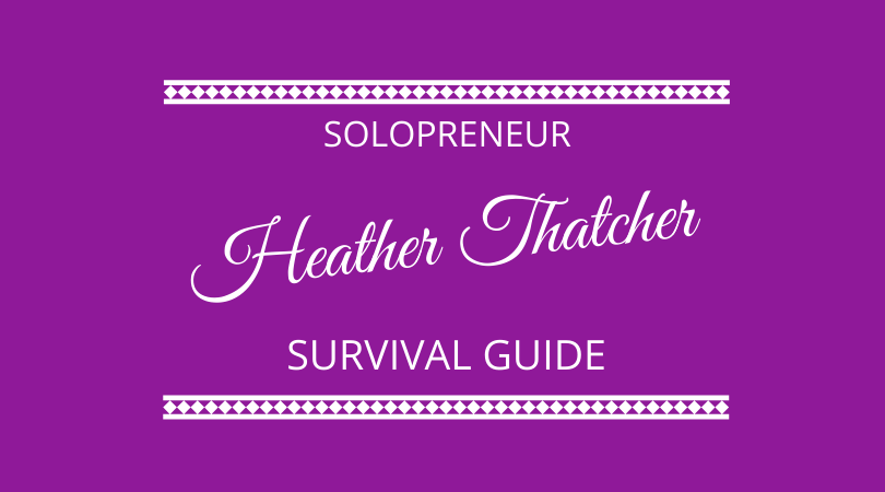 Solopreneur survival guide with Heather Thatcher on the Next 100 Days Podcast