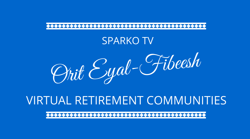 Sparko TV creating virtual retirement communities. Orit Eyal-Fibeesh joins Graham Arrowsmith and Kevin Appleby on The Next 100 Days Podcast
