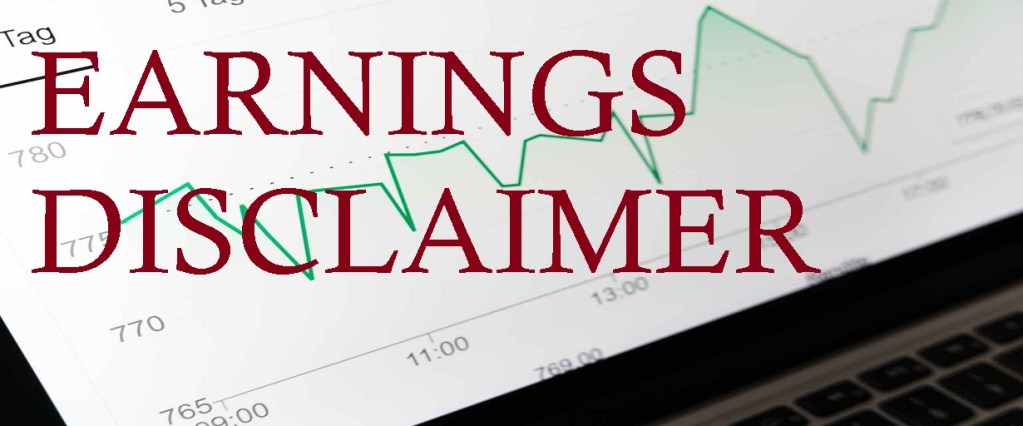 Earnings Disclaimer