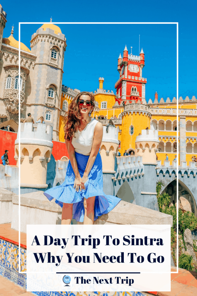 A Sintra Day Trip - Why You Have to Go - The Next Trip