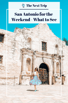 San Antonio for the Weekend - Your guide for what to see, where to stay, what to eat, and The Next Trip's Top 5 Tips