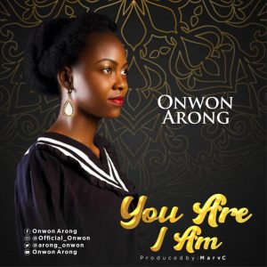 Onwon Arong – You Are I Am Mp3 Download