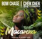 Bow Chase & Chekchek Ft. Chef 187 & Chanda Na Kay – Macarena