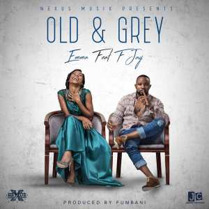 Emma Ft. F Jay – Old & Grey MP3 Download