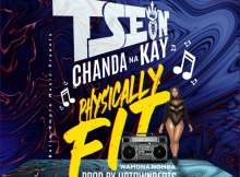 T-Sean Ft. Chanda Na Kay – Physically Fit