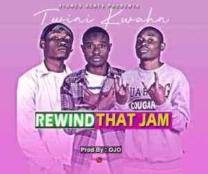 Twini Kwahni – Rewind That Jam MP3 Download