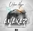 Urban Hype – Anakazi (Prod. By Fumbani & Kid Xoldier)
